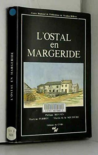 9782222031932: L'Ostal en Margeride: Pour une analyse des modeles sociaux de l'organisation de l'espace : la transformation du modele topologique d'un type d'habitation rurale (French Edition)
