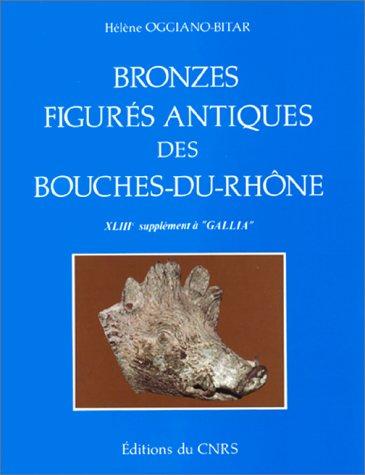 """9782222032090: Bronzes figurés antiques des Bouches-du-Rhône (43e supplément à """"Gallia"""") (French Edition)"""