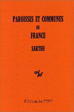 9782222032120: Paroisses et communes de France : Dictionnaire d'histoire administrative et démographique : Sarthe
