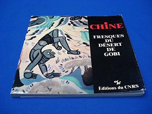9782222032182: Chine, fresques du d�sert de Gobi. La route de la soie au Jardin des Plantes.