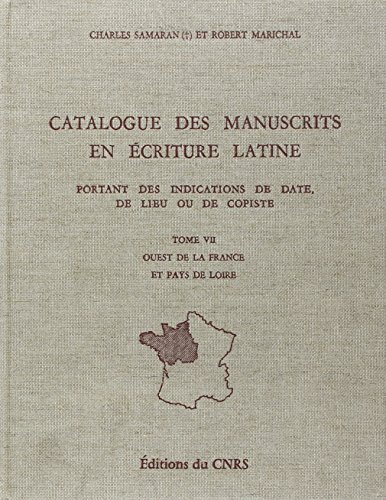 Catalogue des manuscrits en ecriture latine portant des indications de date, de lieu ou de copiste,...