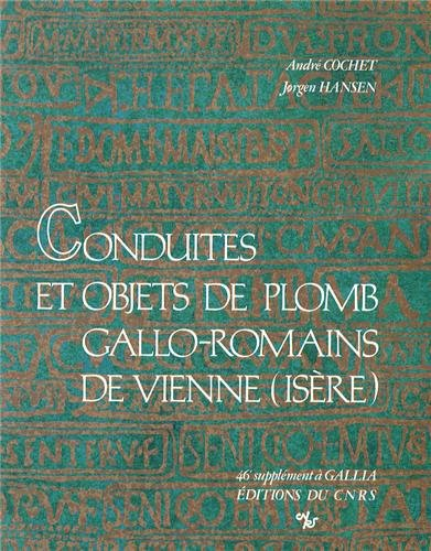 9782222034704: Conduites et objets de plomb gallo-romains de Vienne (Isère) (46e Supplément à Gallia) (French Edition)