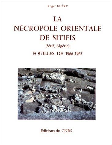 9782222034780: N�cropole orientale de Sitifis (S�tif, Alg�rie) : Fouilles de 1966-1967