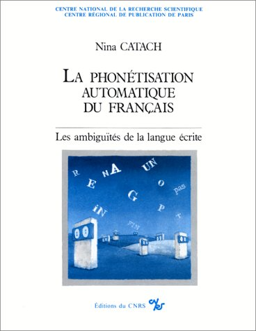 9782222035237: La phonetisation automatique du francais: Les ambiguites de la langue ecrite (French Edition)