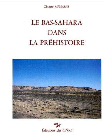 Le Bas-Sahara Dans La Prehistoire: Aumassip, Ginette