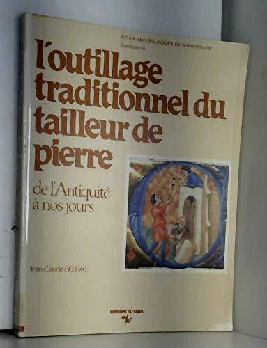 9782222036074: L'outillage traditionnel du tailleur de pierre de l'Antiquité à nos jours (Revue archéologique de Narbonnaise) (French Edition)