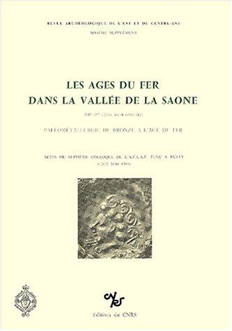 9782222036173: Revue archéologique de l'est et du centre-est, supplément, numéro 6. Les âges du fer dans la vallée de la Saône