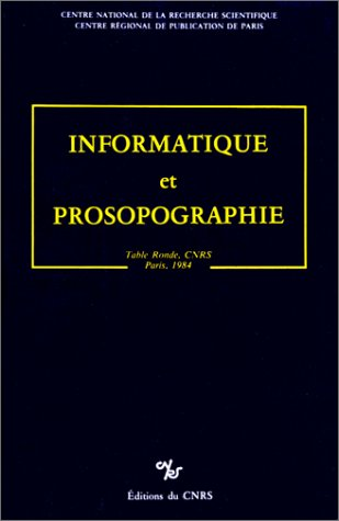 9782222037590: Informatique et prosopographie: Actes de la Table ronde du CNRS, Paris, 25-26 octobre 1984