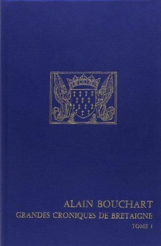 9782222038467: Alain Bouchart, grandes chroniques de Bretagne, tome 1 et 2
