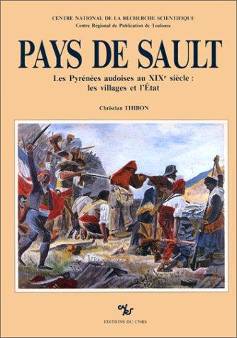 9782222042013: Pays de Sault: Les Pyrenees audoises au XIXe siecle : les villages et l'Etat (French Edition)