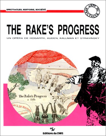 9782222044048: The Rake's progress: Un opera de W. Hogarth, W.H. Auden, C. Kallman et I. Stravinsky : une realisation de J. Cox et D. Hockney (Arts du spectacle. Spectacles, histoire, societe) (French Edition)