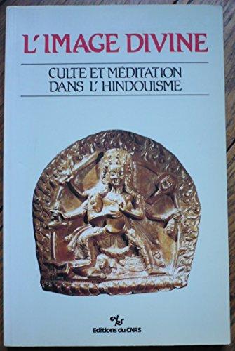 9782222044284: L'Image divine: Culte et méditation dans l'hindouisme