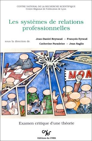 9782222044604: Les Systèmes de relations professionnelles: Examen critique d'une théorie (French Edition)