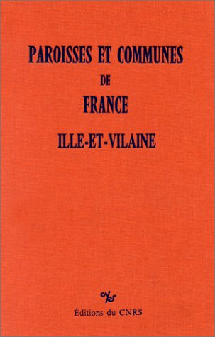 9782222044888: Paroisses et communes de France : Dictionnaire d'histoire administrative et d�mographique : Ille-et-vilaine