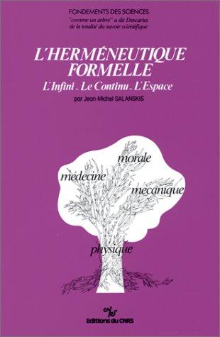 9782222046103: L'hermeneutique formelle: L'infini, le continu, l'espace (Fondements des sciences) (French Edition)