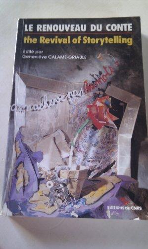 Le Renouveau du conte =: The Revival: Calame-Griaule Genevieve
