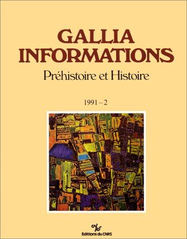 Gallia Informations. Préhistoire et Histoire. 1991 - 2. Franche-Comté - Limousin - ...