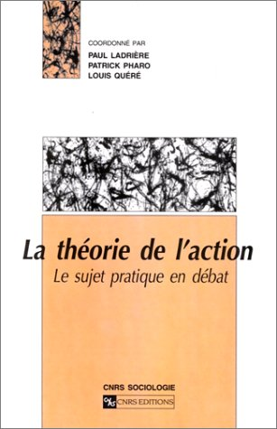 9782222047421: La Th�orie de l'action. Le Sujet pratique en d�bat