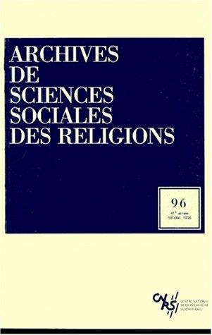 Archives de sciences sociales des religions, N? 96, Octobre-d?cem :: CNRS