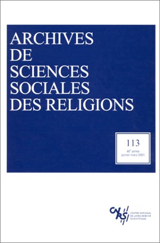 Archives de Sciences Sociales des Religions 113 (French Edition): Collectif