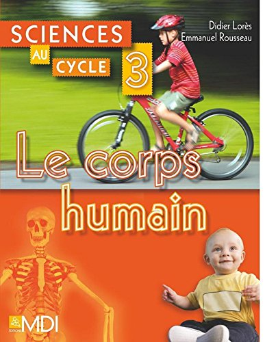 9782223108701: Sciences au cycle 3 - Le corps humain