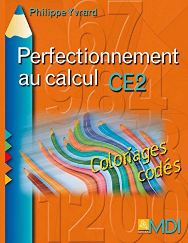 Perfectionnement au calcul CE2 (French Edition): Philippe Yvrard