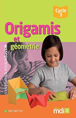 9782223111565: Origamis et géométrie Cycle 3 (French Edition)
