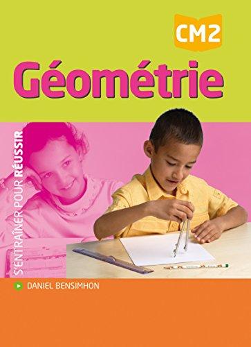 S'Entrainer pour Réussir Géometrie CM2 (French Edition): Collectif