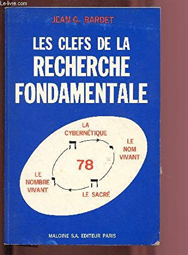 Les Clefs de la recherche fondamentale: Jean-Gaston Bardet