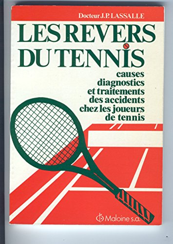 Les Revers du tennis : Causes, diagnostics: Jean-Pierre Lassalle