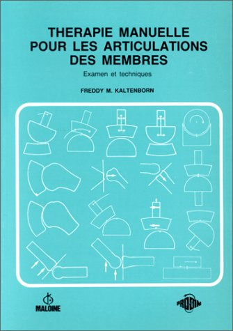 9782224009557: Thérapie manuelle pour les articulations des membres
