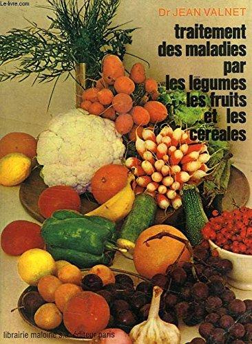 9782224009922: Traitement des maladies par les legumes, les fruits et les cereales (French Edition)