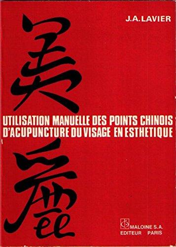 9782224009939: Utilisation manuelle des points chinois d'acupuncture du visage en esthétique: Contrôle de la dynamique du visage et prévention des rides (French Edition)