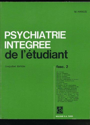 9782224010188: Psychiatrie intégrée de l'étudiant. Fascicule 2, 4ème édition