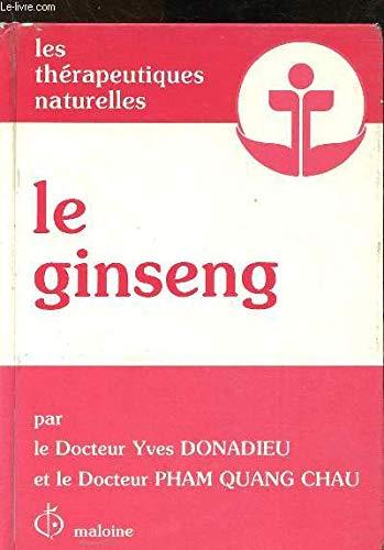 Le ginseng. Thérapeutique naturelle.: Yves DONNADIEU PHAM QUANG CHAU
