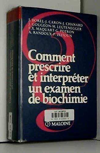 9782224010515: Comment prescrire et interpréter un examen de biochimie