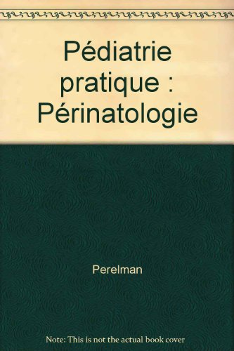9782224011024: Pédiatrie pratique : Périnatologie