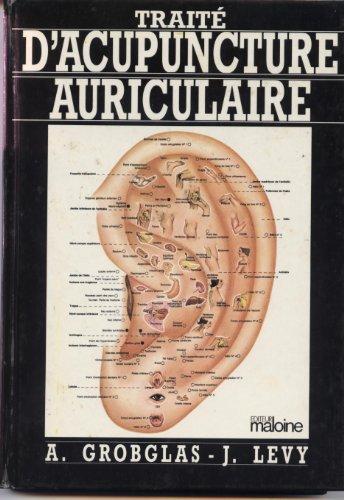 Traité d'acupuncture auriculaire: Grobglas, Andre ; Levy, Jacques
