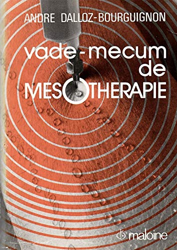 9782224011864: Vade-mecum de mésothérapie: Données de base, théorie, pratique, médicaments