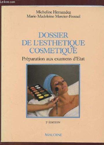 9782224018481: Dossier de l'esthétique cosmétique : préparation aux examens d'Etat