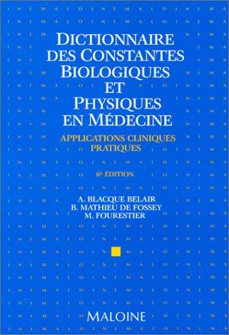 9782224019075: Dictionnaire des constantes biologiques et physiques en médecine : Applications cliniques pratiques