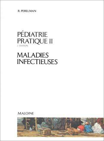 9782224020101: Pédiatrie pratique, 2e édition, tome 2. Maladies infectieuses