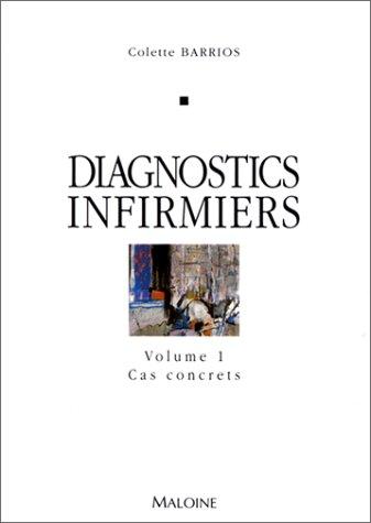 9782224022747: Diagnostics infirmiers, volume 1 : Cas concrets