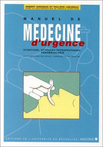 9782224025526: MANUEL DE MEDECINE D'URGENCE. Situations, attitudes thérapeutiques, pharmacologie