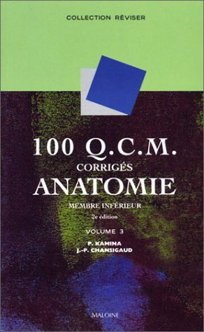9782224026004: 100 Q.C.M. corrigés d'anatomie, tome 3 : Membre inférieur, 2e édition