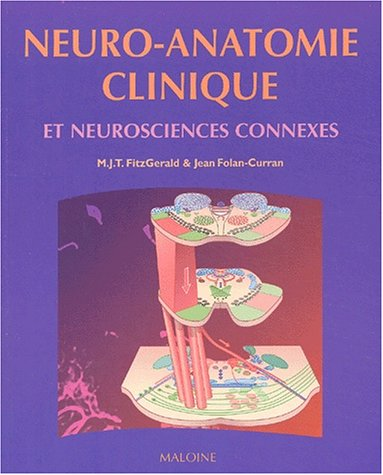 Neuro-anatomie clinique et neurosciences connexes: M-J-T FitzGerald; Jean