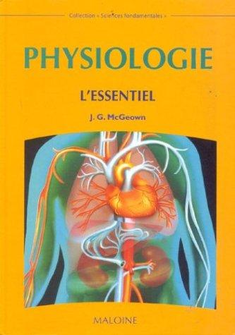 PHYSIOLOGIE L ESSENTIEL: MC GEOWN J G