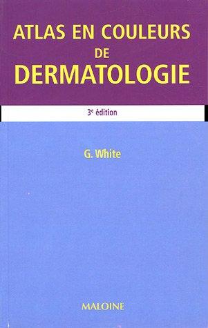 Atlas en couleurs de dermatologie (French Edition): Gary White