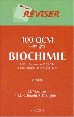 100 QCM corrigés Biochimie : PCEM, Pharmacie, DEUG B, classes préparatoires ...