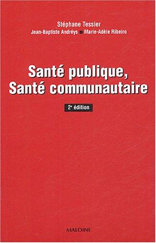 SANTE PUBLIQUE SANTE COMMUNAUTAIRE: TESSIER 2E ED 2005